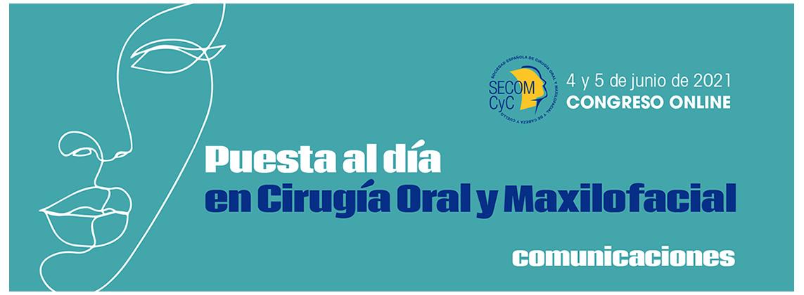 Congreso Online SECOMCyC_2021 - Puesta al día en Cirugía Oral y Maxilofacial